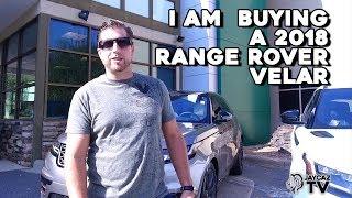 I AM BUYING A NEW 2018 LAND ROVER RANGE ROVER VELAR?  @JAYCAZTV