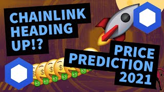 CHAINLINK PRICE PREDICTION 2021 | LINK PRICE PREDICTION | SHOULD I BUY LINK | LINK UPDATE