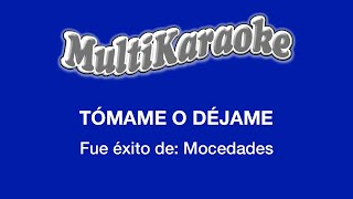 Tómame O Déjame - Multikaraoke