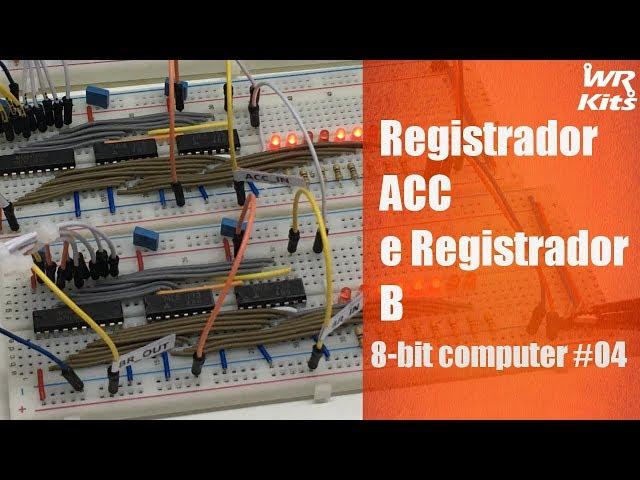 REGISTRADOR ACUMULADOR E REGISTRADOR B | 8-bit Computer #04