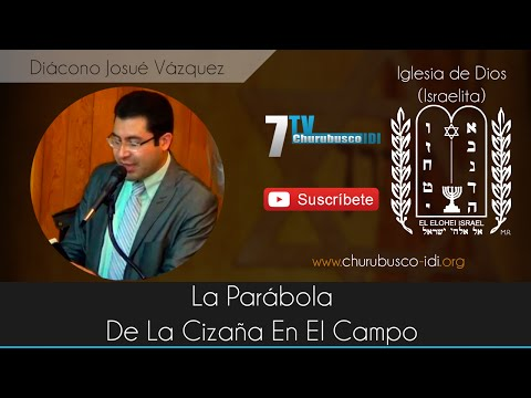 Diácono Josué Vázquez - La Parábola De La Cizaña En El Campo (14-Nov-2014)