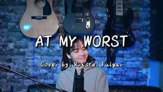 AT MY WORST - Pink Sweat$ (Female Cover by Kristel Fulgar)
