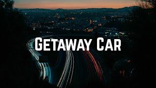 Taylor Swift - Getaway Car (Lyrics)
