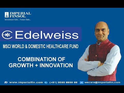 Edelweiss MSCI World & Domestic Healthcare 45 Index Fund NFO Review