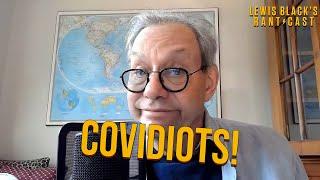 Lewis Black's Rantcast - Covidiots!
