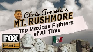 Chris Arreola names his Mt. Rushmore of Mexican boxers | PBC ON FOX
