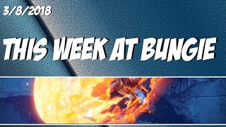 This week at Bungie 3/8/2018 | Sandbox Changes are Coming | HUGE CHANGES - Destiny 2 News