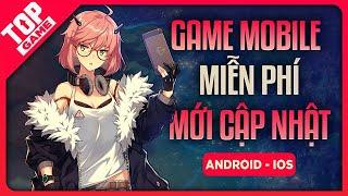 Điểm Danh Top Game Mobile Mới FREE Hay Nhất Mới Ra Mắt 2021 | TopGame