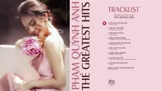 Tuyển Tập Hay Nhất | The Greatest Hits | Phạm Quỳnh Anh