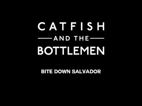 Catfish and the Bottlemen - Bite Down Salvador