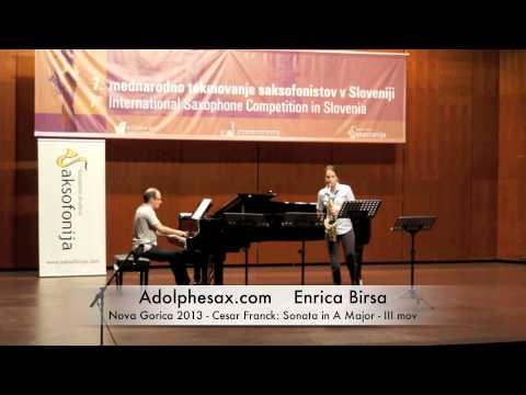 Enrica Birsa - Nova Gorica 2013 - Cesar Franck: Sonata in A Major III mov