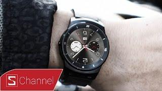 Schannel - Mở hộp và trên tay nhanh LG G Watch R
