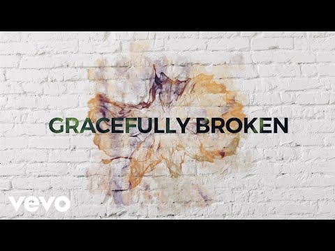 Matt Redman - Gracefully Broken (Lyric Video) ft. Tasha Cobbs Leonard
