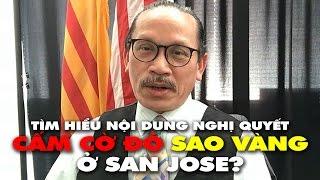 Nghị quyết cấm cờ đỏ sao vàng ở San Jose: Cấm và không thể cấm chỗ nào?
