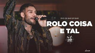 Lucas Lucco - Rolo Coisa e Tal | DVD De Bar em Bar Goiânia