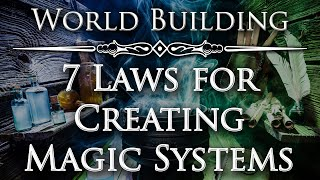 7 Laws of Magic Systems - The Art of World Building