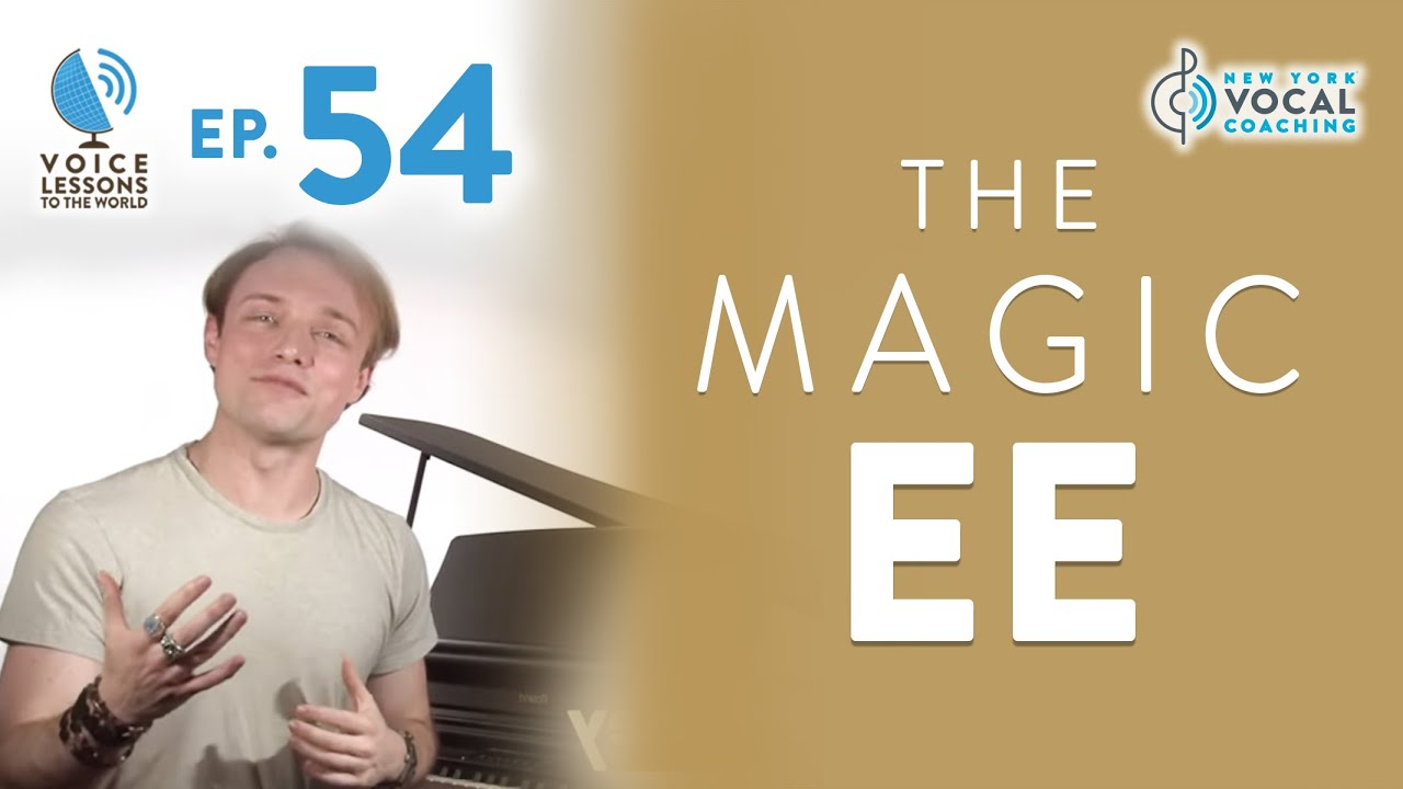 ep 54 the magic ee voice lessons to the world youtube. Black Bedroom Furniture Sets. Home Design Ideas