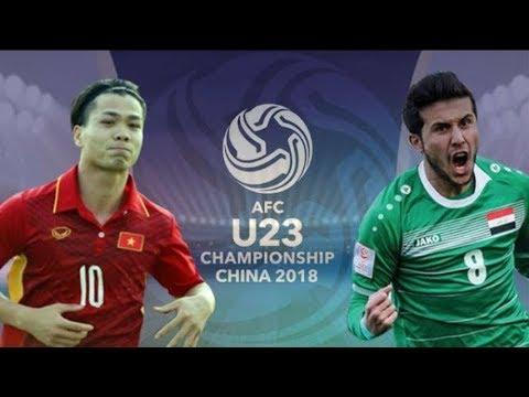 Trực tiếp Tứ kết U23 Châu Á- U23 Việt Nam và U23 Iraq-Hiệp 2