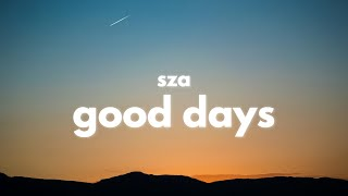 SZA - Good Days (Clean - Lyrics)