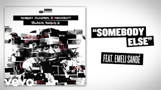 Robert Glasper Experiment - Somebody Else (Lyric Video) ft. Emeli Sandé