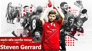 Ngôi đền huyền thoại   Steven Gerrard
