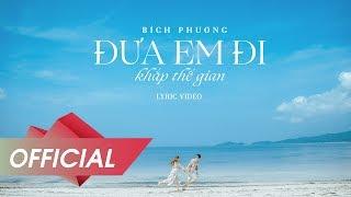 BÍCH PHƯƠNG - Đưa Em Đi Khắp Thế Gian (OFFICIAL LYRIC VIDEO)