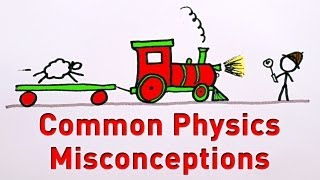 Common Physics Misconceptions