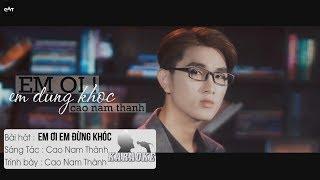 Em Ơi Em Đừng Khóc - Cao Nam Thành | Karaoke / Beat Chuẩn