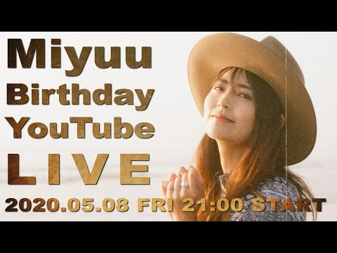 Miyuu Birthday YouTube LIVE