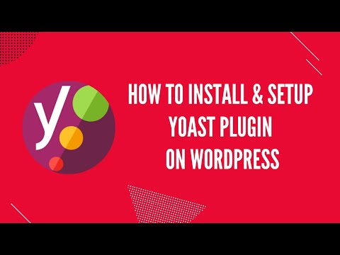 How to Install & Setup Yoast SEO Plugin on Wordpress