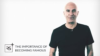The Importance Of Becoming Famous | Robin Sharma
