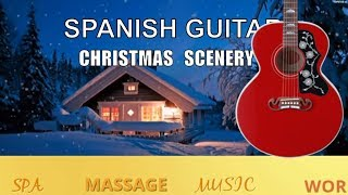 Best Spanish Guitar Music Christmas  Scenery Music 2018 Background Relax  Instrumental  Spa Music