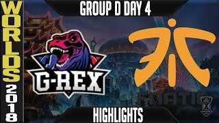 GRX vs FNC Highlights | Worlds 2018 Group D Day 4 | G-REX(LMS) vs Fnatic(EULCS)