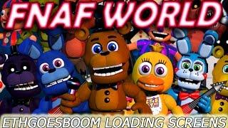 FNAF World - All EthGoesBOOM Loading Screens