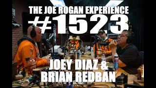 Joe Rogan Experience #1523 - Joey Diaz & Brian Redban
