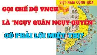 Tại sao chế độ VNCH không được gọi là ngụy quân ngụy quyền nữa   Chế độ Việt Nam Cộng Hòa