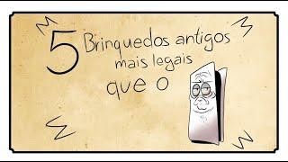 5 BRINQUEDOS ANTIGOS MAIS LEGAIS QUE O PS5