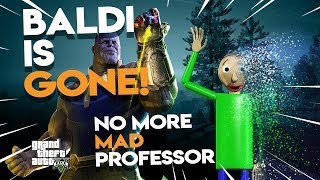 Thanos Infinity Gauntlet makes Baldi DISAPPEAR   GTA 5 Funny Moments