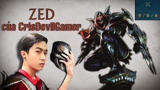 Zed của CrisDevilGamer | Ngáo Ngơ chơi Liên Minh