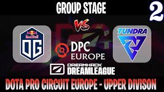 DreamLeague S14 DPC EU | OG vs Tundra Game 2 | Bo3 | Group Stage Upper Division | DOTA 2 LIVE