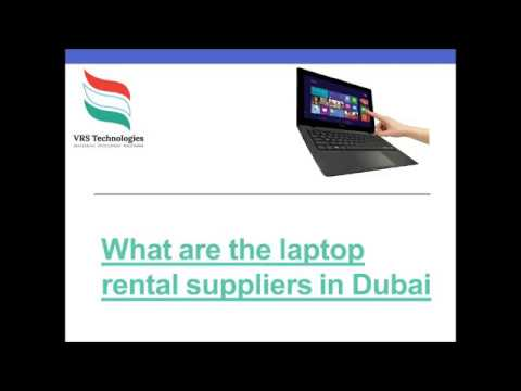 What are the Laptop Rental Suppliers in Dubai