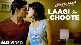 Laagi Na Choote – Arijit Singh – A Gentleman