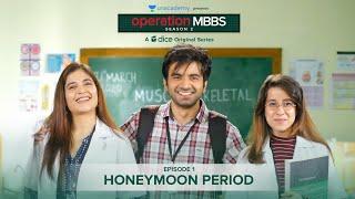 Dice Media | Operation MBBS | Season 2 | Web Series | Episode 1 - Honeymoon Period