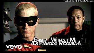 Eminem - Without Me (Dj Paradox Moombah)