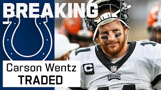 Philadelphia Eagles Trade QB Carson Wentz to Indianapolis Colts