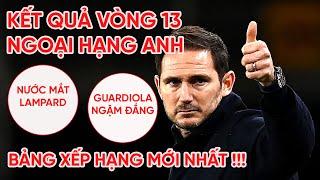 KẾT QUẢ NGOẠI HẠNG ANH VÒNG 13 | Wolves 2-1 Chelsea, Man City hòa | Bảng xếp hạng Premier League
