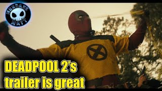 DEADPOOL 2's new trailer is maximum effort!