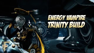 Warframe : Trinity Energy Vampire Build