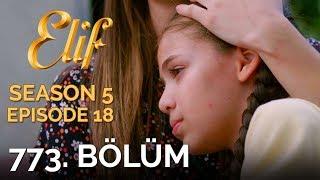 Elif 773. Bölüm   Season 5 Episode 18