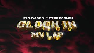 21 Savage x Metro Boomin - Glock In My Lap (Official Audio)